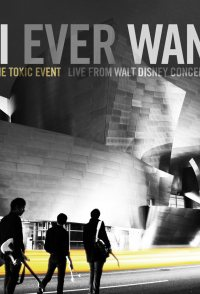 All I Ever Wanted: The Airborne Toxic Event Live from Walt Di...