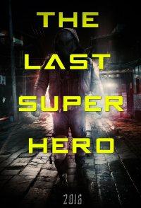 All Superheroes Must Die 2: The Last Superhero