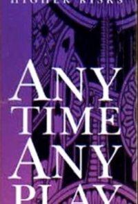 Any Time, Any Play