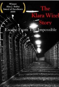 Auschwitz Escape: The Klara Wizel Story