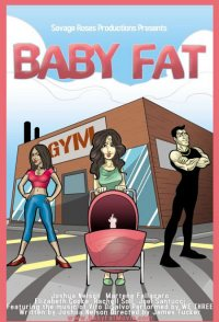 Baby Fat