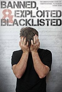 Banned, Exploited & Blacklisted: The Underground Work of Cont...