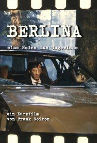 Berlina - Eine Reise ins Ungewisse