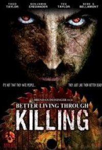 Better Living Through Killing