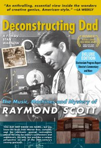 Deconstructing Dad: The Music, Machines and Mystery of Raymon...