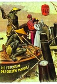 Die Herrin der Welt 1. Teil - Die Freundin des gelben Mannes