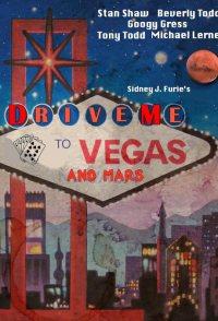 Drive Me to Vegas and Mars