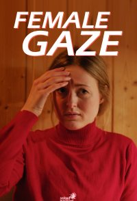 Female Gaze. A celebration of women empowerment.