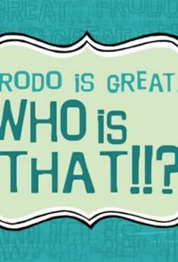 Frodo Is Great... Who Is That?!!