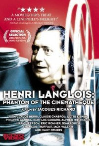 Henri Langlois: The Phantom of the Cinémathèque