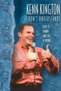 Kenn Kington: I Don't Understand!