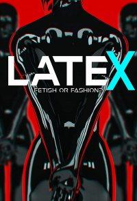 Latex - Fetish or Fashion?