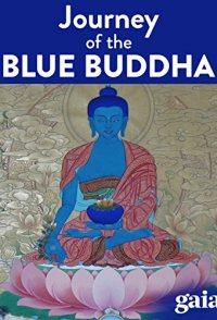 Lost Secrets of Ancient Medicine: The Journey of the Blue Buddha