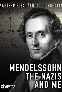 Mendelssohn, the Nazis, and Me