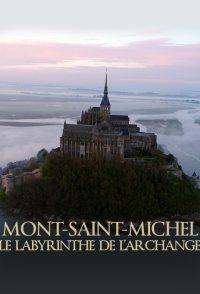 Mont-Saint-Michel: le labyrinthe de l'archange