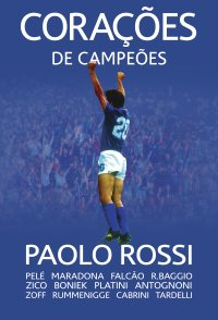 Paolo Rossi, The Heart of a Champion
