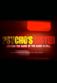 Psycho's Sister: Making 'The Name of the Game Is Kill'
