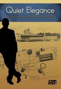 Quiet Elegance: The Architecture of Hugh M. Kaptur