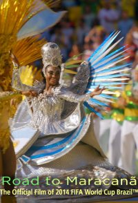 Road to Maracanã: The Official Film of 2014 FIFA World Cup Br...