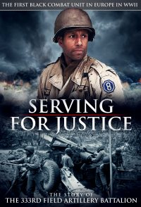 Serving for Justice: The Story of the 333rd Field Artillery B...