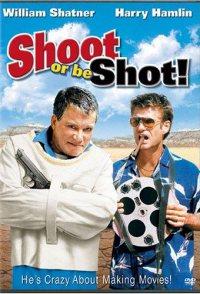 Shoot or Be Shot