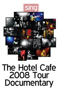 Sing: The Hotel Cafe Tour Documentary