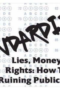 Standardized Lies, Money & Civil Rights: How Testing Is Ruini...