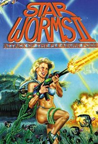 Star Worms II: Attack of the Pleasure Pods