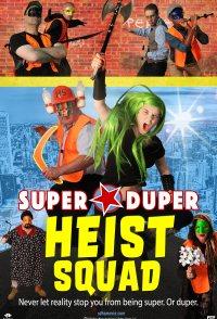 Super Duper Heist Squad
