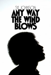 Syl Johnson: Any Way the Wind Blows
