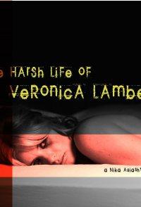 The Harsh Life of Veronica Lambert