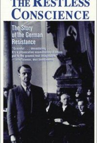 The Restless Conscience: Resistance to Hitler Within Germany ...