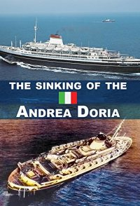 The Sinking of the Andrea Doria: The Untold Truth