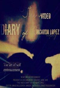 The Video Diary of Ricardo Lopez