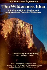 The Wilderness Idea: John Muir, Gifford Pinchot, and the Firs...