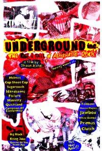 Underground Inc: The Rise & Fall of Alternative Rock