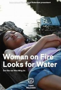 Woman on Fire Looks for Water