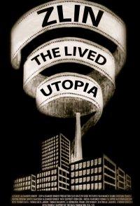 Zlin the lived Utopia