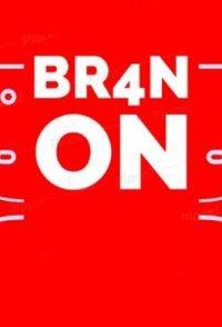 BR4N ON