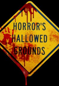 Horror's Hallowed Grounds