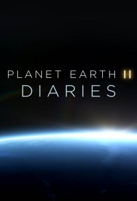Planet Earth II: Diaries