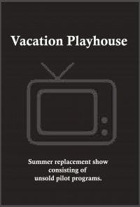 Vacation Playhouse